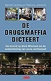 De drugsmaffia dicteert: de moord op Derk Wiersum en de ondermijning van onze rechtstaat: De moord op Derk Wiersum en de ondermijning van onze rechtsstaat