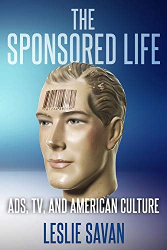 The Sponsored Life: Ads, TV, and American Culture (English Edition)