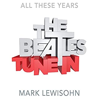 The Beatles - All These Years     Volume One: Tune In              By:                                                                                                                                 Mark Lewisohn                               Narrated by:                                                                                                                                 Clive Mantle                      Length: 43 hrs and 40 mins     90 ratings     Overall 4.9