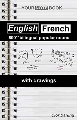Your notebook: 600++ bilingual popular nouns English-French with drawings (English Edition)