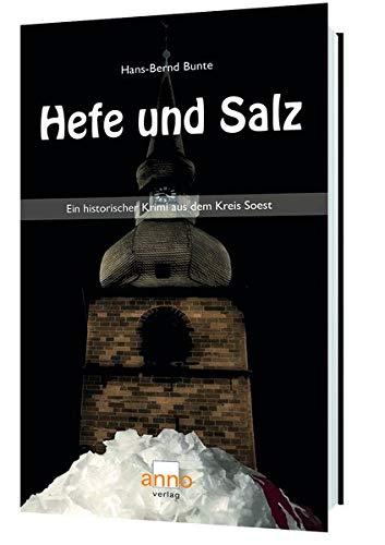 Hefe und Salz – Ein Fall für Kommissar Michael Hoffmann: Historischer Krimi aus dem Kreis Soest
