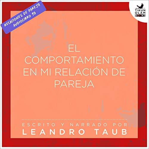 El comportamiento en mi relación de pareja [The Behavior in My Relationship] audiobook cover art