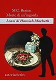 Morte di un'ingorda. I casi di Hamish Macbeth...