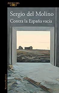 Contra la España vacía par Sergio del Molino