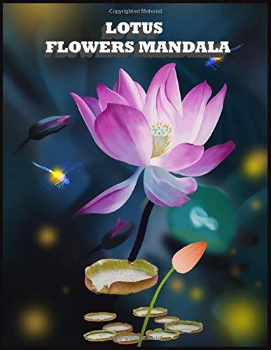 LOTUS FLOWERS MANDALA: Inspiring lotus Designs; Beginner-Friendly Creative Art Activities coloring book
