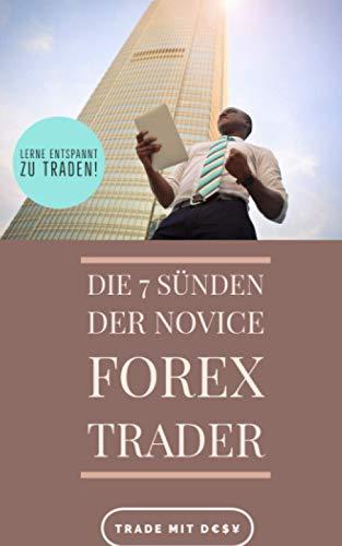 Die 7 Sünden der Novice Forex Trader: Lerne entspannt zu traden