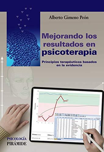 Mejorando los resultados en psicoterapia: Principios terapéuticos basados en la evidencia (Spanish