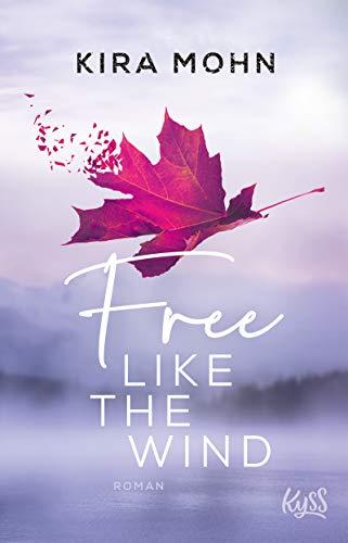 Free like the Wind: Roman (Kanada 2)