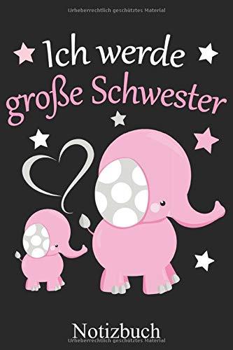 Ich werde große Schwester - Rosa Elefant Notizbuch: Geschwister Geburt Ankündigung Notizheft, Schreibheft, Tagebuch (Taschenbuch ca. DIN A 5 Format Liniert) von JOHN ROMEO