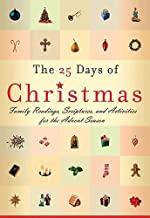 The 25 Days Of Christmas: Family Readings, Scriptures, And Activities  For The Advent Season