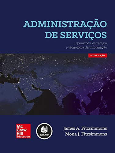 Administração de Serviços: Operações, Estratégia e Tecnologia da Informação