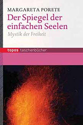 Der Spiegel der einfachen Seelen: Mystik der Freiheit (Topos Taschenbücher)