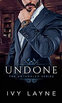 Undone (The Untangled Series Book 2) by [Ivy Layne]