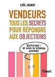 Vendeurs : tous les secrets pour répondre aux objections (2021)