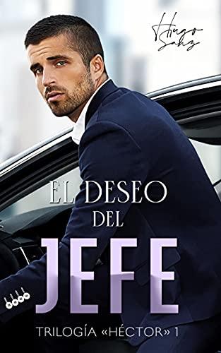 """El deseo del jefe (Trilogía """"Héctor"""" nº 1)"""