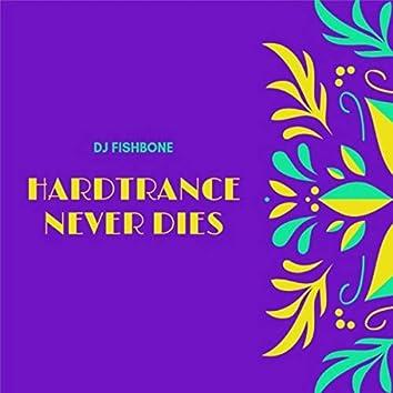 Hardtrance never dies