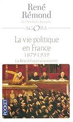 La vie politique en France - Tome 3 République souveraine 1879-1939 Tome 3 de RENE REMOND