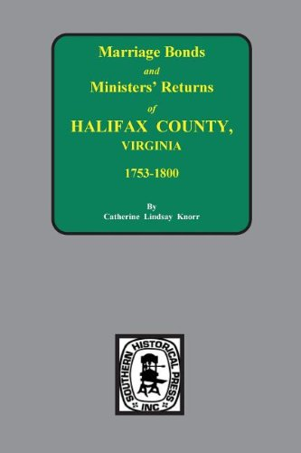 Marriage Bonds and Ministers' Returns of Halifax County, Virginia 1753-1800