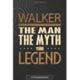 Walker The Man The Myth The Legend: Walker Name Planner With Notebook Journal Calendar Personal Goals Password Manager & Much More, Perfect Gift For Walker