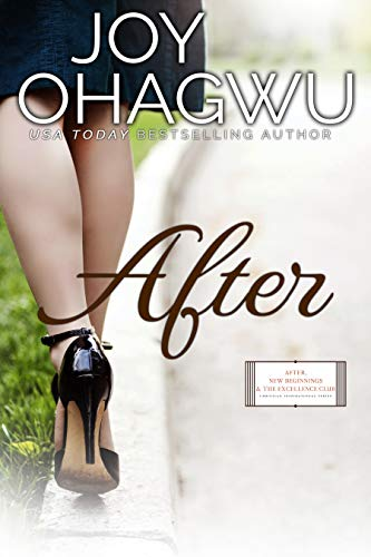 After: A Christian Inspirational Fiction #1 (After, New Beginnings & The Excellence Club)