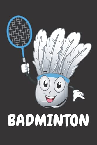 Badminton: Badminton lover Notebook for boys and girls. Cute Badminton lined Notebook for man, women and Kids. Gift For Badminton Lovers.