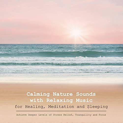 Calming Nature Sounds with Relaxing Music for Healing, Meditation and Sleeping audiobook cover art