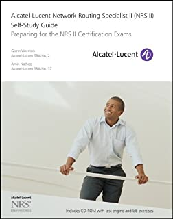 Alcatel-Lucent Network Routing Specialist II (NRS II) Self-Study Guide: Preparing for the NRS II Certification Exams [With...