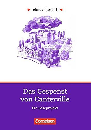 einfach lesen! - Leseförderung: Für Lesefortgeschrittene: Niveau 2 - Das Gespenst von Canterville: Ein Leseprojekt nach dem gleichnamigen Roman von ... / Leseförderung: Für Lesefortgeschrittene)