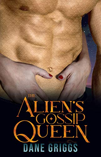 The Alien's Gossip Queen (Saving Ceraste Book 6) (English Edition)