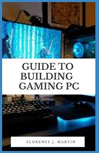 Guide to Building Gaming PC: This guide is intended to be used as a manual for people of all skill levels, from absolute novice to tech-wizard.