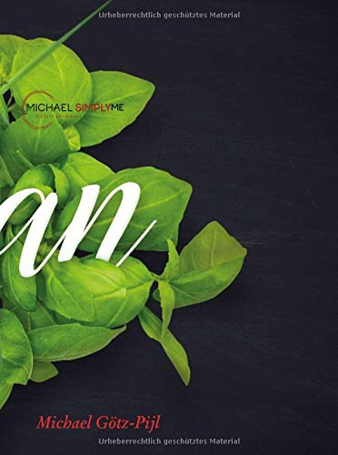 Vegan - Vegetarische & Vegane Küche ohne Langeweile