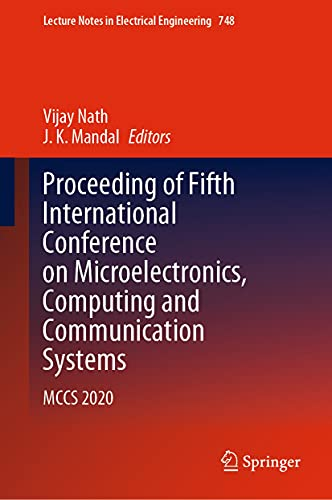 Proceeding of Fifth International Conference on Microelectronics, Computing and Communication Systems: MCCS 2020 (Lecture Notes in Electrical Engineering Book 748) (English Edition)