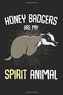 Honey Badger Are My Spirit Animal: Funny Pet Lover Quotes Composition College Notebook and Diary to Write In / 120 Pages of Ruled Lined & Blank Paper / 6