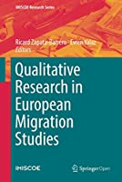 Qualitative Research in European Migration Studies (IMISCOE Research Series)