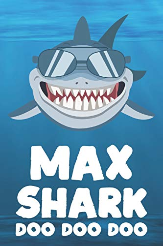 Max - Shark Doo Doo Doo: Blank Ruled Personalized & Customized Name Shark Notebook Journal for Boys & Men. Funny Sharks Desk Accessories Item for 1st ... Supplies, Birthday & Christmas Gift Men.