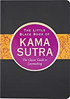 The Little Black Book of the Kama Sutra: The Classic Guide to Lovemaking (Little Black Book Series)