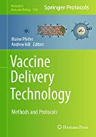 Vaccine Delivery Technology: Methods and Protocols (Methods in Molecular Biology, 2183)