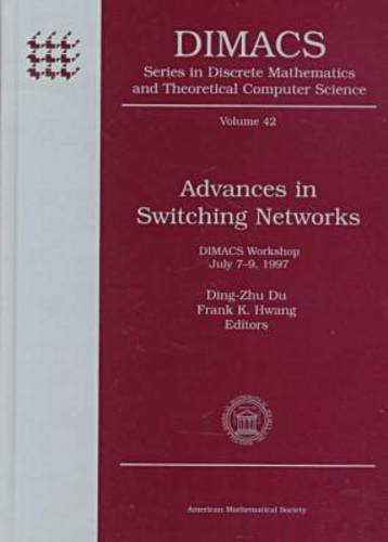 Advances in Switching Networks: Dimacs Workshop July 7-9, 1997 PDF Books