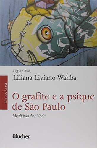 O Grafite e a Psique de São Paulo: Metáforas da Cidade