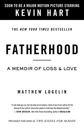 Compare Textbook Prices for Fatherhood media tie-in previously published as Two Kisses for Maddy: A Memoir of Loss & Love Media tie-in Edition ISBN 9781538734407 by Logelin, Matt