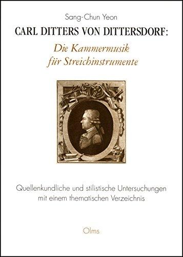 Carl Ditters von Dittersdorf. Die Kammermusik für Streichinstrumente: Quellenkundliche und stilistische Untersuchungen mit einem thematischen Verzeichnis