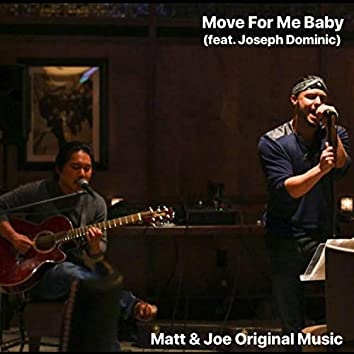 Move for Me Baby (feat. Joseph Dominic)