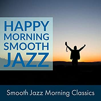 Happy Morning Smooth Jazz