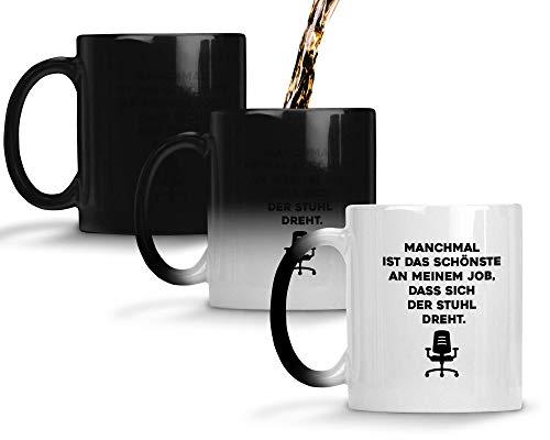 TassenTicker® - ''Manchmal ist das schönste an Meinem Job, DASS Sich der Stuhl dreht.'' - Geschenk Tasse - Farbwechseltasse mit Thermoeffekt - hochwertige Qualität - Kaffee - Arbeit