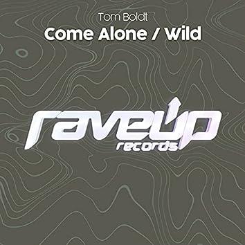Come Alone / Wild