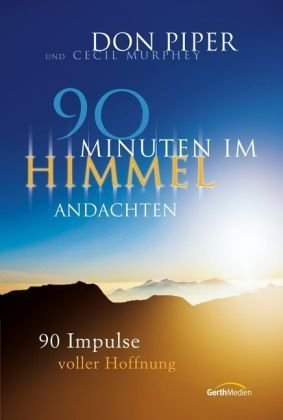 90 Minuten im Himmel - Andachten: 90 Impulse voller Hoffnung