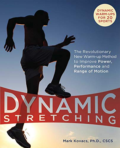 Dynamic Stretching: The Revolutionary New Warm-up Method to Improve Power, Performance and Range of Motion (English Edition)