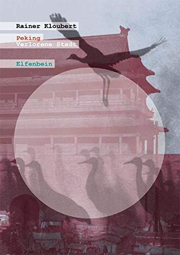 Peking: Verlorene Stadt