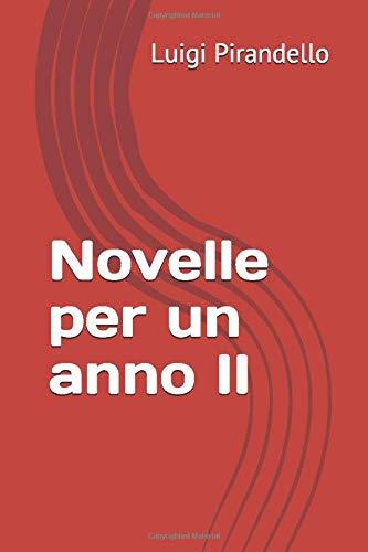 Novelle per un anno II: edizione integrale in due volumi