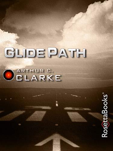 Glide Path (Arthur C. Clarke Collection)